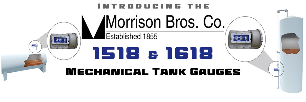 Morrison Brothers Announces the Launch of the 1518 & 1618 Mechanical Tank Gauges