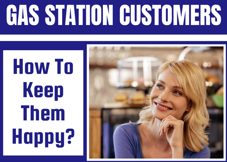 Gas Station Customers – How To Keep Them Happy (Infographic)