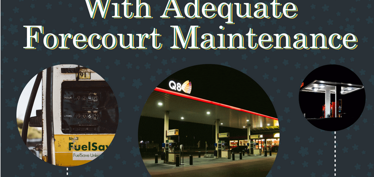 How to Ensure Your Gas Station Success With Adequate Forecourt Maintenance