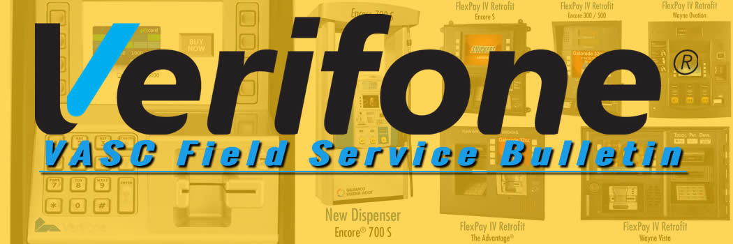 Verifone – VASC Field Service Bulletin: Secure Pump Pay  & Smart Pump Access