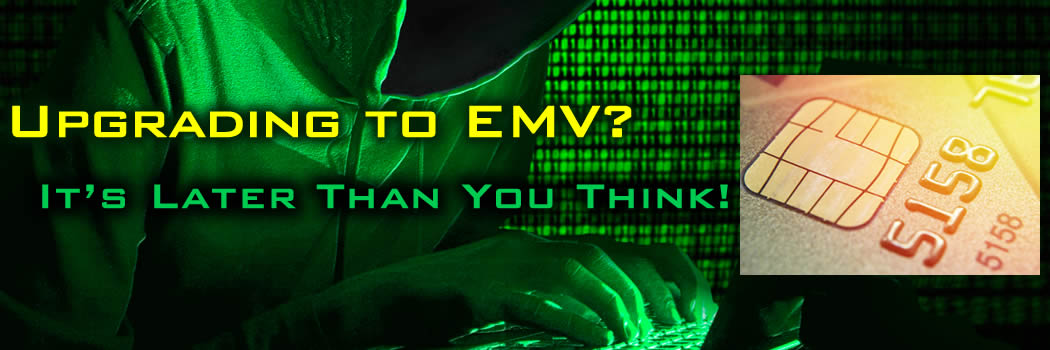 Upgrading to EMV? It's Later Than You Think