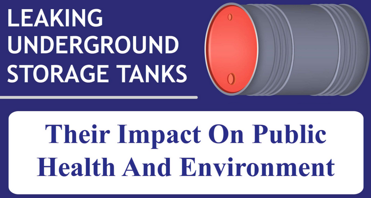 The Impact of Leaking Underground Storage Tanks on Public Health and Environment [Infographic]