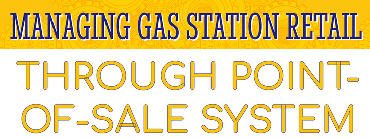 Managing Gas Station Retail Through Point-of-Sale