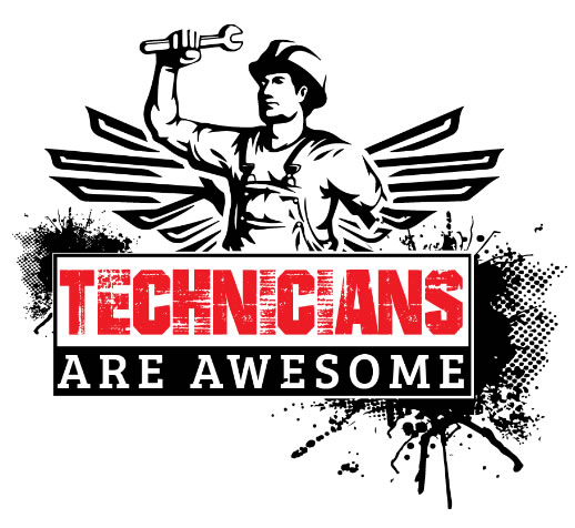 Technicians Are Awesome