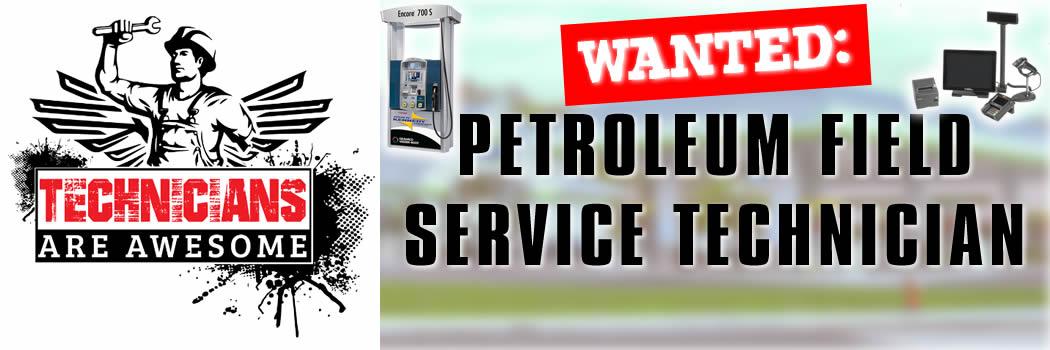 WANTED: Petroleum Field Service Technician