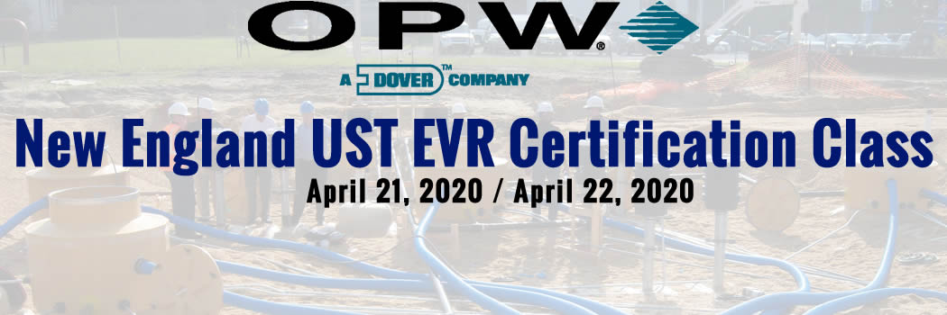 OPW NEW ENGLAND UST EVR Certification Course – Live Class