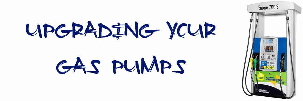 Upgrading Your Gas Pumps