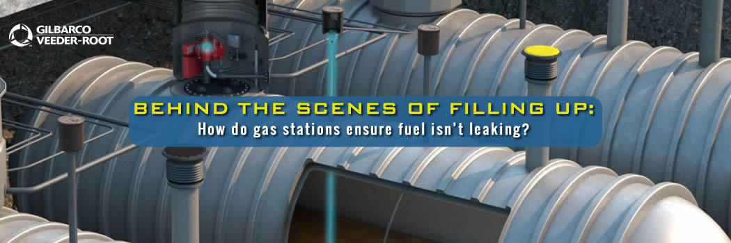 Behind the scenes of filling up: How do gas stations ensure fuel isn't leaking?