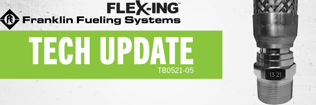 TECH UPDATE: REQUEST TO RETURN FLEX-ING 1½ Inch FLEXIBLE CONNECTORS WITH NPT MALE SWIVEL FITTINGS